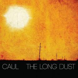 Caul – The Long Dust