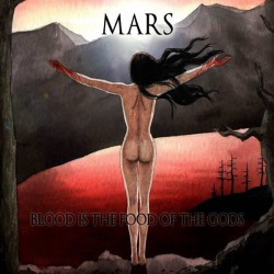 MARS - Blood is the Food of the Gods