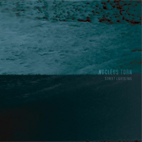 Nucleus Torn ‎– Street Lights Fail