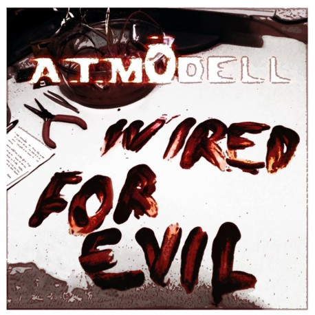 A.T.Mödell ‎– Wired For Evil