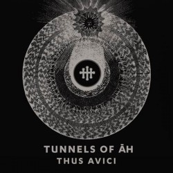 Tunnels Of Āh – Thus Avici