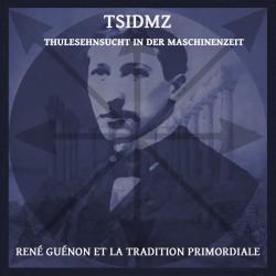 TSIDMZ - René Guénon Et La Tradition Primordiale